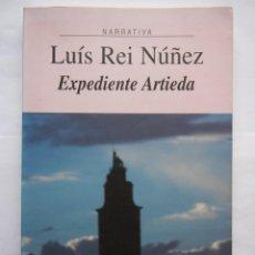 Libros de segunda mano: LUÍS REI NÚÑEZ. EXPEDIENTE ARTIEDA. XERAIS.. Lote 139554366