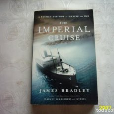 Libros de segunda mano: JAMES BRADLEY. THE IMPERIAL CRUISE A SECRET HISTORY OF EMPIRE AND WAR. 2009. FIRST EDITION.. Lote 139634726