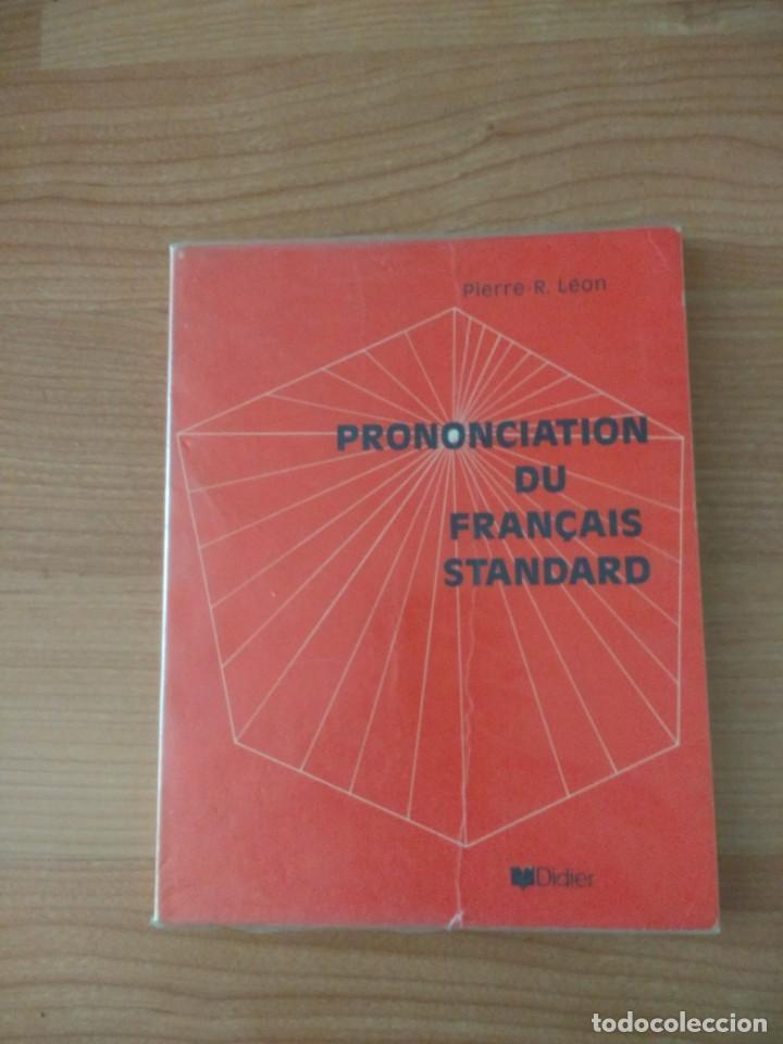 PRONONCIATION DU FRANÇAIS STANDARD. PIERRE R. LÉON. DIDIER (Libros de Segunda Mano - Otros Idiomas)