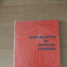 Libros de segunda mano: PRONONCIATION DU FRANÇAIS STANDARD. PIERRE R. LÉON. DIDIER. Lote 139944686