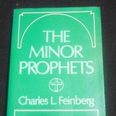 Libros de segunda mano: THE MINOR PROPHETS, CHARLES L. FEINBERG. Lote 140321746