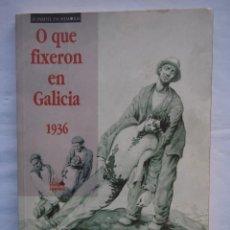 Libros de segunda mano: O QUE FIXERON EN GALICIA 1939. EDICIÓNS A NOSA TERRA. 1998. Lote 140403494