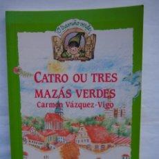 Libros de segunda mano: CATRO OU TRES MAZÁS VERDES. CARMEN VAZQUEZ - VIGO. COLECCIÓN O TRASNIÑO VERDE. ANAYA.. Lote 140405138