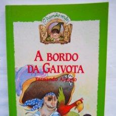 Libros de segunda mano: A BORDO DA GAVIOTA. FERNANDO ALONSO. COLECCIÓN O TRASNIÑO VERDE. ANAYA.. Lote 140405238