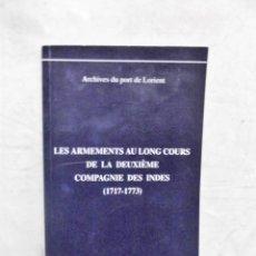 Libros de segunda mano: LES ARMEMENTS AU LONG COURS DE LA LEUXIEME COMPAGNIE DES INDES ( 1717 - 1773 ) ARCHIVES DU PORT DE L. Lote 140514394