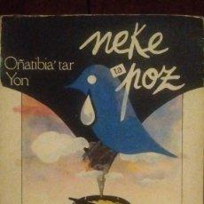 Libros de segunda mano: YON OÑATIBIA - NEKE TA POZ - RECUERDOS DE UN EXILIADO - EUSKERA - PRIMERA EDICIÓN 1983. Lote 141241110