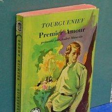 Libros de segunda mano: PREMIER AMOUR. TOURGUENIEV. TEXTO EN FRANCES. Lote 141274974