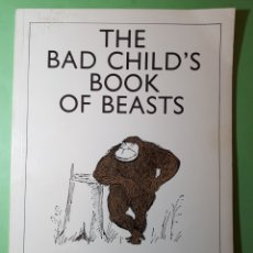 Libros de segunda mano: LIBRO THE BAD CHILD'S BOOK OF BEASTS.. Lote 141578766
