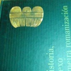 Livros em segunda mão: PREHISTORIA, CASTREXO E PRIMEIRA ROMANIZACIÓN, ANTONIO DE LA PEÑA, ILUSTRADO EN GALLEGO NUEVO. Lote 141619894