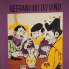 Libros de segunda mano: GALICIA.REFRANEIRO DO VIÑO. RECOLLIDA DO POBO. Lote 142089870