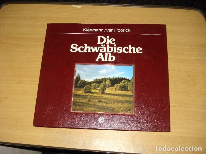 DIE SCHWÄBISCHE ALB ( KLEEMANN GEORG , EDMOND VAN HOORICK). 1982. ALEMÁN, FRANCÉS, INGLÉS (Libros de Segunda Mano - Otros Idiomas)