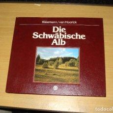 Libros de segunda mano: DIE SCHWÄBISCHE ALB ( KLEEMANN GEORG , EDMOND VAN HOORICK). 1982. ALEMÁN, FRANCÉS, INGLÉS. Lote 143187442
