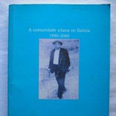 Libros de segunda mano: GALICIA. A COMUNIDADE XITANA EN GALICIA 1990- 2000 XUNTA DE GALICIA. Lote 143367838