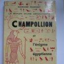 Libros de segunda mano: CHAMPOLLION ET L'ÉNIGME ÉGYPTIENNE. POURPOINT. 1963. Lote 143390054