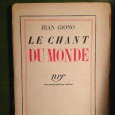 Libros de segunda mano: LE CHANT DU MONDE - JEAN GIONO - GALLIMARD. Lote 143513982