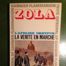 Libros de segunda mano: ZOLA L AFFAIRE DREYFUSS LA VERITE EN MARCHE. Lote 143516354