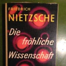 Libros de segunda mano: DIE FROHLICHE WISSENSCHAFT BY FRIEDRICH WILHELM NIETZSCHE ( GERMAN ). Lote 143517298