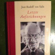 Libros de segunda mano: JEAN RUDOLF VON SALIS - LETZTE AUFZEICHNUNGEN - AMMANN VERLAG. Lote 143529942