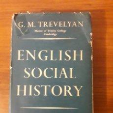 Libros de segunda mano: ENGLISH SOCIAL HISTORY. G. M. TREVELYAN.. Lote 143538006