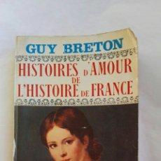 Libros de segunda mano: HISTOIRES D'AMOUR GUY BRETON. Lote 143546398