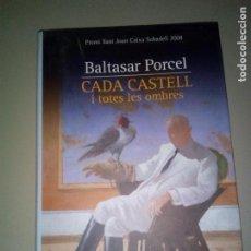 Libros de segunda mano: CADA CASTELL I TOTES LES OMBRES - BALTASAR PORCEL. Lote 143761626