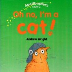 Libros de segunda mano: OH NO, I´M A CAT! (ANDREW WRIGHT). Lote 143852206