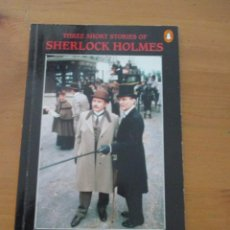 Libros de segunda mano: THREE SHORT STORIES OF SHERLOCK HOLMES ARTHUR CONAN DOYLE PENGUIN READERS LEVEL 2 2006. Lote 143916974