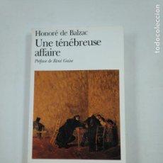 Libros de segunda mano: UNE TENEBREUSE AFFAIRE. HONORE DE BALZAC. TDK353. Lote 144891874