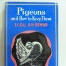 Libros de segunda mano: PIGEONS AND HOW TO KEEP THEM 1965 (ESTÁ EN INGLÉS). Lote 145481338