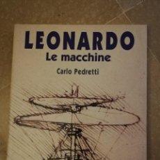 Libros de segunda mano: LEONARDO. LE MACCHINE (CARLO PEDRETTI) GIUNTI. Lote 145725590