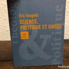 Libros de segunda mano: SCIENCE, POLITIQUE ET GNOSE ERIC VOEGELIN . Lote 145748182