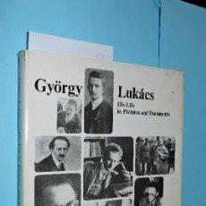 Libros de segunda mano: GYÖRGY LUKÁCS. HIS LIFE IN PICTURES AND DOCUMENTS. FEKETE, E.; KARÁDI, E. BUDAPEST 1981. Lote 145793102