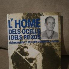 Livros em segunda mão: ESTEVE ALBERT I CORP - LHOME DELS OCELLS I DELS PEIXOS - ANDORRA 1986. Lote 145838610