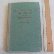 Libros de segunda mano: MEDISCH-HYGIËNISCH HANDBOEK VOOR MISSIONARISSEN. TWEEDE DEEL. 1948. MEDICINA PARA MISIONEROS. Lote 146247758
