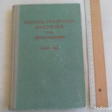Libros de segunda mano: MEDISCH-HYGIËNISCH HANDBOEK VOOR MISSIONARISSEN. EERSTE DEEL. 1948. MEDICINA PARA MISIONEROS. Lote 146248206