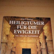 Libros de segunda mano: HEILIGTUMER FUR DIE EWIGKEIT EIN ATLAS DER KULTSTATTEN. Lote 147213278
