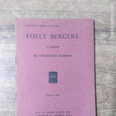 Libros de segunda mano: MFF.- FOLLY BERGERE BY GWENDOLEN PEARSON.- H. F. W. DEANE & SONS LTD.- 1962.-24 PAGINAS. Lote 147637654