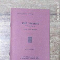 Libros de segunda mano: MFF.- THE VICTIMS BY GWENDOLEN PEARSON.- H. F. W. DEANE & SONS LTD.- 1961.- 20 PAGINAS. Lote 147637866