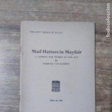 Libros de segunda mano: MFF.- MAD HATTERS IN MAYFAIR BY BARBARA VAN KAMPEN.- H. F. W. DEANE & SONS LTD.- 1951.- 29 PAG.-. Lote 147641798