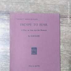 Libros de segunda mano: MFF.- ESCAPE TO FEAR BY SAM BATE- H. F. W. DEANE & SONS LTD.- 1955.- 32 PAGINAS.-. Lote 147642198