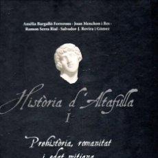 Libros de segunda mano: HISTÒRIA D'ALTAFULLA I - PREHISTÒRIA, ROMANITAT I EDAT MITJANA. Lote 147646002