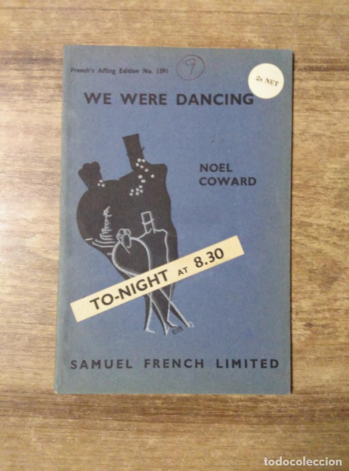MFF.- WE WERE DANCING BY NOEL COWARD.- SAMUEL FRENCH LTD.- 1938.- 28 PAGINAS.- LAMINA (Libros de Segunda Mano - Otros Idiomas)