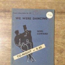 Libros de segunda mano: MFF.- WE WERE DANCING BY NOEL COWARD.- SAMUEL FRENCH LTD.- 1938.- 28 PAGINAS.- LAMINA . Lote 147764214