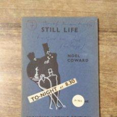 Libros de segunda mano: MFF.- STILL LIFE BY NOEL COWARD.- SAMUEL FRENCH LTD.- 1938.- 48 PAGINAS.- LAMINA . Lote 147764546