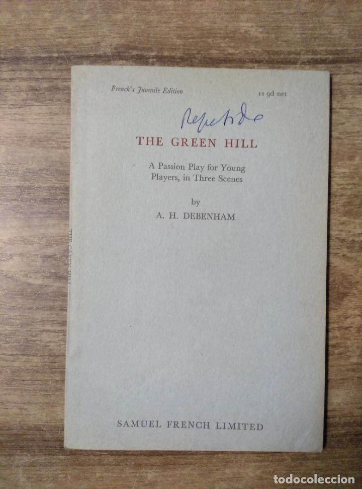 MFF.- THE GREEN HILL BY A. H. DEBENHAM.- SAMUEL FRENCH LTD.- 1932.- 34 PAGINAS.- (Libros de Segunda Mano - Otros Idiomas)