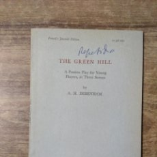 Libros de segunda mano: MFF.- THE GREEN HILL BY A. H. DEBENHAM.- SAMUEL FRENCH LTD.- 1932.- 34 PAGINAS.-. Lote 147764958