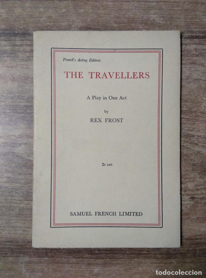 Libros de segunda mano: mff.- the travellers by rex frost.- samuel french ltd.- 1959.- 30 paginas.- - Foto 1 - 147765594
