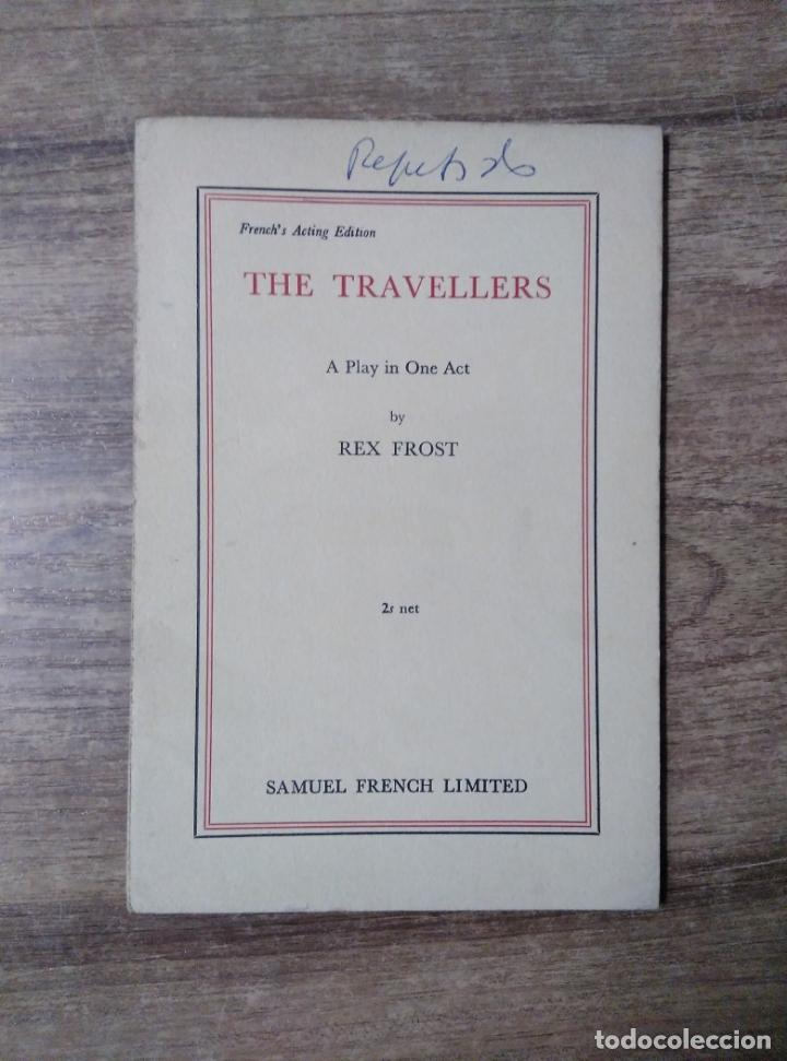 MFF.- THE TRAVELLERS BY REX FROST.- SAMUEL FRENCH LTD.- 1959.- 30 PAGINAS.- (Libros de Segunda Mano - Otros Idiomas)