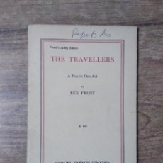 Libros de segunda mano: MFF.- THE TRAVELLERS BY REX FROST.- SAMUEL FRENCH LTD.- 1959.- 30 PAGINAS.-. Lote 147765746
