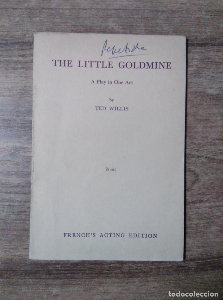 MFF.- THE LITTLE GOLDMINE BY TED WILLIS.- SAMUEL FRENCH LTD.- 1962.- 20 PAGINAS.- (Libros de Segunda Mano - Otros Idiomas)